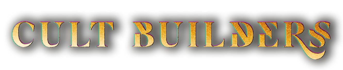 The Secret Society of Cult Builders
